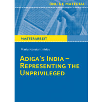 "Masterarbeit: ""Adiga's India – Representing the Unprivileged"""