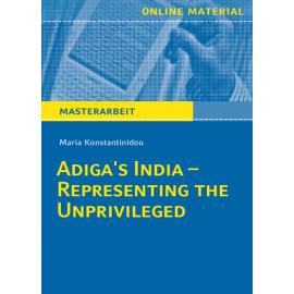 """Masterarbeit: """"Adiga's India – Representing the Unprivileged"""""""