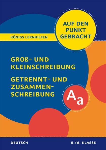 Deutsch auf den Punkt: Groß- Kleinschreibung Titelcover