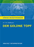 Königs Erläuterungen: Der goldne Topf