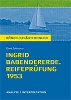 Titelcover Ingrid Babendererde. Reifeprüfung 1953 Johnson Königs Erläuterungen